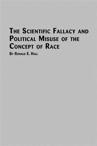 The Scientific Fallacy and Political Misuse of the Concept of Race
