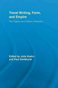 Travel Writing, Form, and Empire