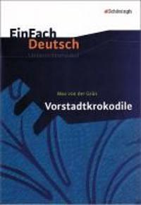 Vorstadtkrokodile. EinFach Deutsch Unterrichtsmodelle