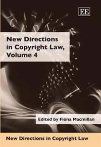 New Directions in Copyright Law, Volume 4