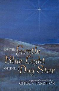 In the Gentle Blue Light of the Dog Star
