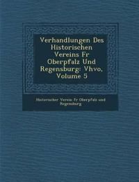 Verhandlungen Des Historischen Vereins Fur Oberpfalz Und Regensburg: Vhvo, Volume 5