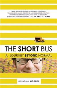 The Short Bus: A Journey Beyond Normal
