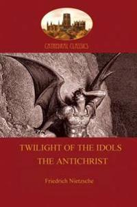 'Twilight of the Idols or How to Philosophize with a Hammer', and 'the Antichrist'