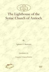 The Lighthouse of the Syriac Church of Antioch