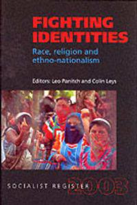 Socialist Register: 2003: Fighting Identities: Race, Religion and