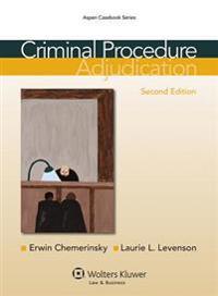 Criminal Procedure: Adjudication, Second Edition