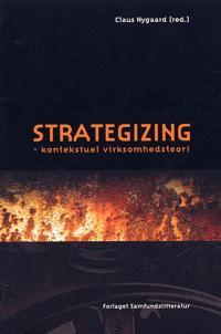 Strategizing - kontekstuel virksomhedsteori