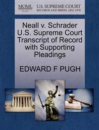 Neall V. Schrader U.S. Supreme Court Transcript of Record with Supporting Pleadings