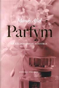 Parfym - en väldoftande historia