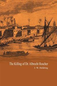 The Killing of Dr. Albrecht Roscher