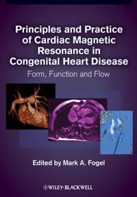 Principles and Practice of Cardiac Magnetic Resonance in Congenital Heart Disease