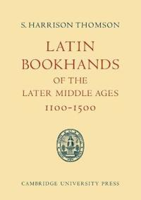 Latin Bookhands of the Later Middle Ages 1100-1500