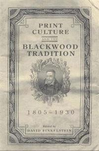 Print Culture And the Blackwood Tradition, 1805-1930