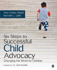 Six Steps to Successful Child Advocacy
