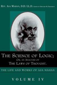 The Science of Logic or an Analysis of the Laws of Thought