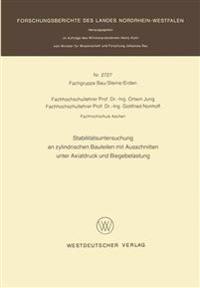 Stabilitätsuntersuchung an Zylindrischen Bauteilen Mit Ausschnitten Unter Axialdruck Und Biegebelastung