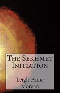 The Sekhmet Initiation