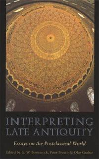 Interpreting Late Antiquity