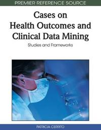 Cases on Health Outcomes and Clinical Data Mining