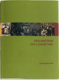 Skolmostrar och läsmästare : lärare på landet före folkskolereformen 1842