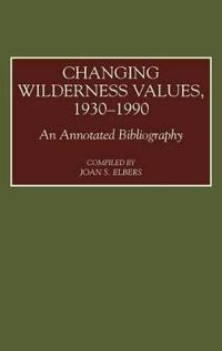 Changing Wilderness Values, 1930-1990