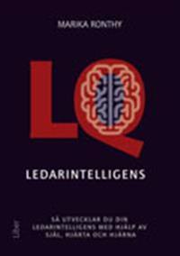Ledarintelligens - Så utvecklar du din ledarintelligens med hjälp av själ, hjärta och hjärna