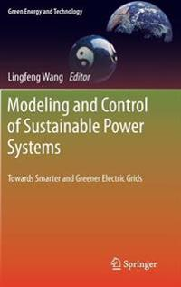 Modeling and Control of Sustainable Power Systems