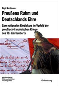 Preusens Ruhm Und Deutschlands Ehre