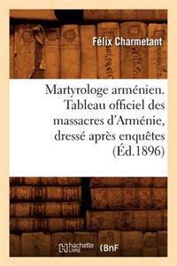 Martyrologe Armenien. Tableau Officiel Des Massacres D'Armenie, Dresse Apres Enquetes (Ed.1896)