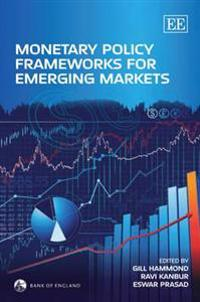 Monetary Policy Frameworks for Emerging Markets