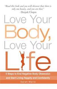 Love Your Body, Love Your Life