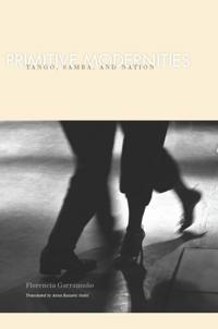 Primitive Modernities