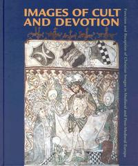 Images of Cult and Devotion: Function and Reception of Christian Images in Medieval and Post-Medieval Europe