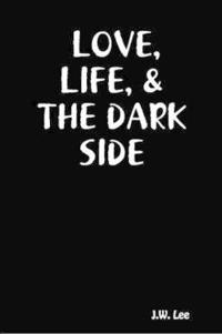 Love, Life, and the Dark Side