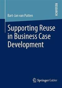 Supporting Reuse in Business Case Development