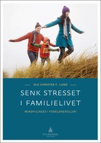 Senk stresset i familielivet
