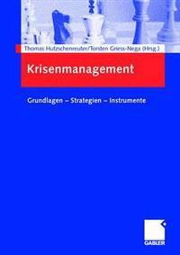 Krisenmanagement: Grundlagen - Strategien - Instrumente
