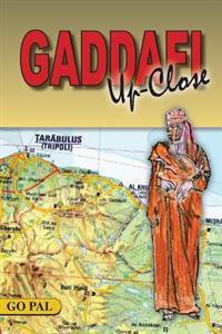 Gaddafi Up-Close: Second Edition