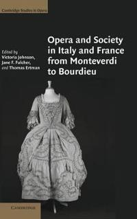 Opera And Society in Italy and France from Monteverdi to Bourdieu