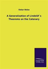 A Generalization of Lindelofs Theorems on the Catenary