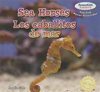 Sea Horses / Los Caballos de Mar