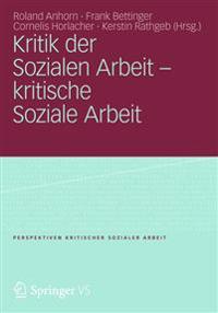 Kritik Der Sozialen Arbeit - Kritische Soziale Arbeit