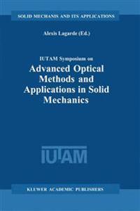 IUTAM Symposium on Advanced Optical Methods and Applications in Solid Mechanics