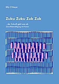 Zuku Zuku Zuk Zuk - der Zukunft geht was ab