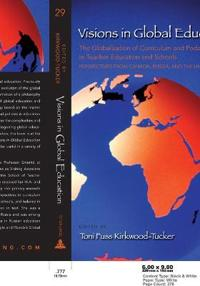 Visions in Global Education: The Globalization of Curriculum and Pedagogy in Teacher Education and Schools--Perspectives from Canada, Russia, and t