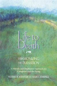 Life to Death - Harmonizing the Tradition