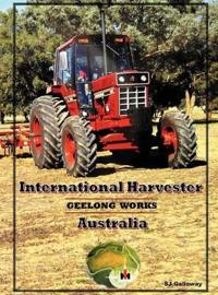 International Harvester Australia: Geelong Works