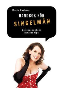 Handbok för singelmän - dejtingcoachens hetaste tips