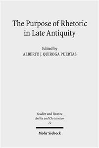 The Purpose of Rhetoric in Late Antiquity: From Performance to Exegesis